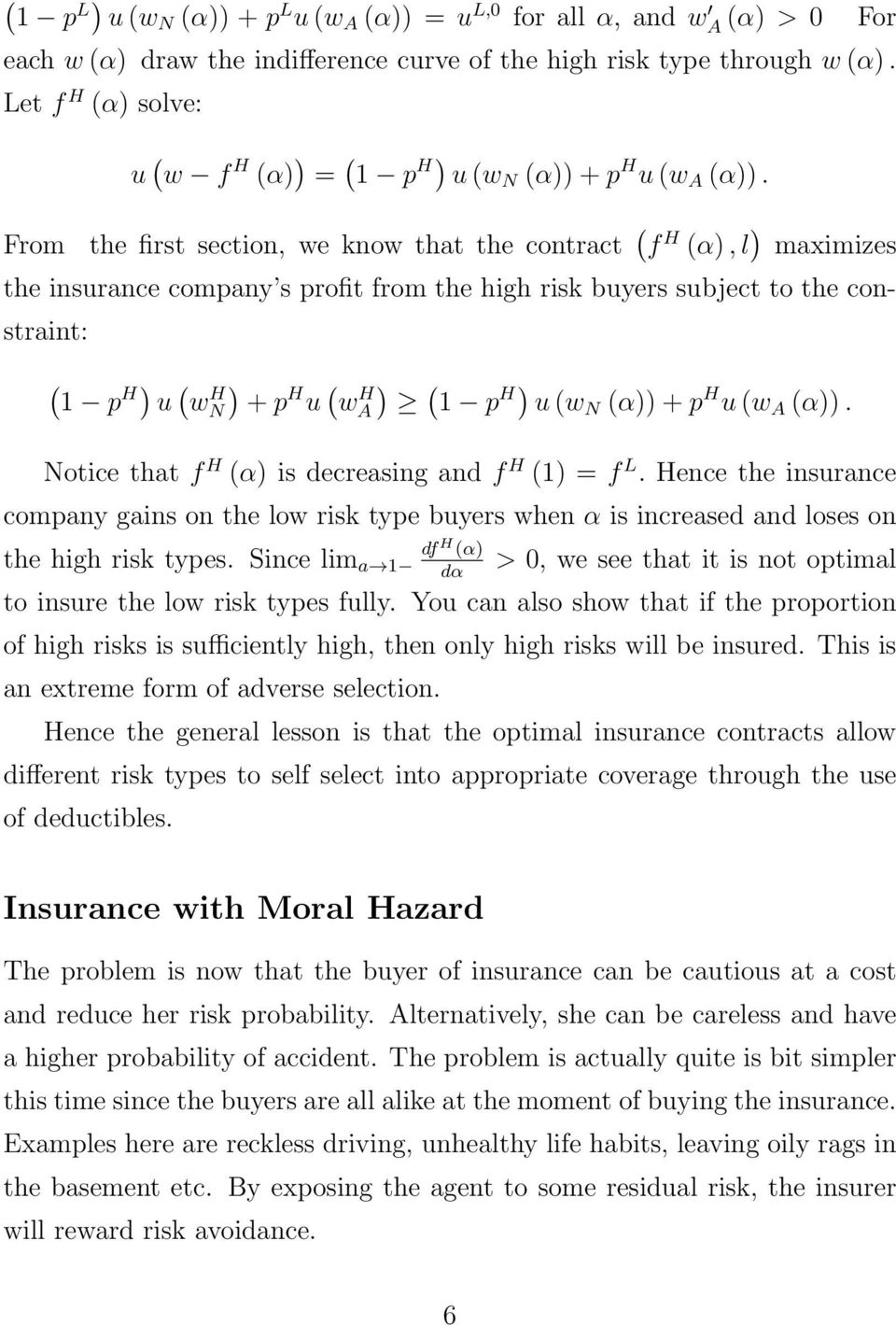 the first section, we know that the contract ( f (α), l ) maximizes the insurance company s profit from the high risk buyers subject to the constraint: ( ) 1 p + p ( w ) A 1 p u (w N (α)) + p u (w A