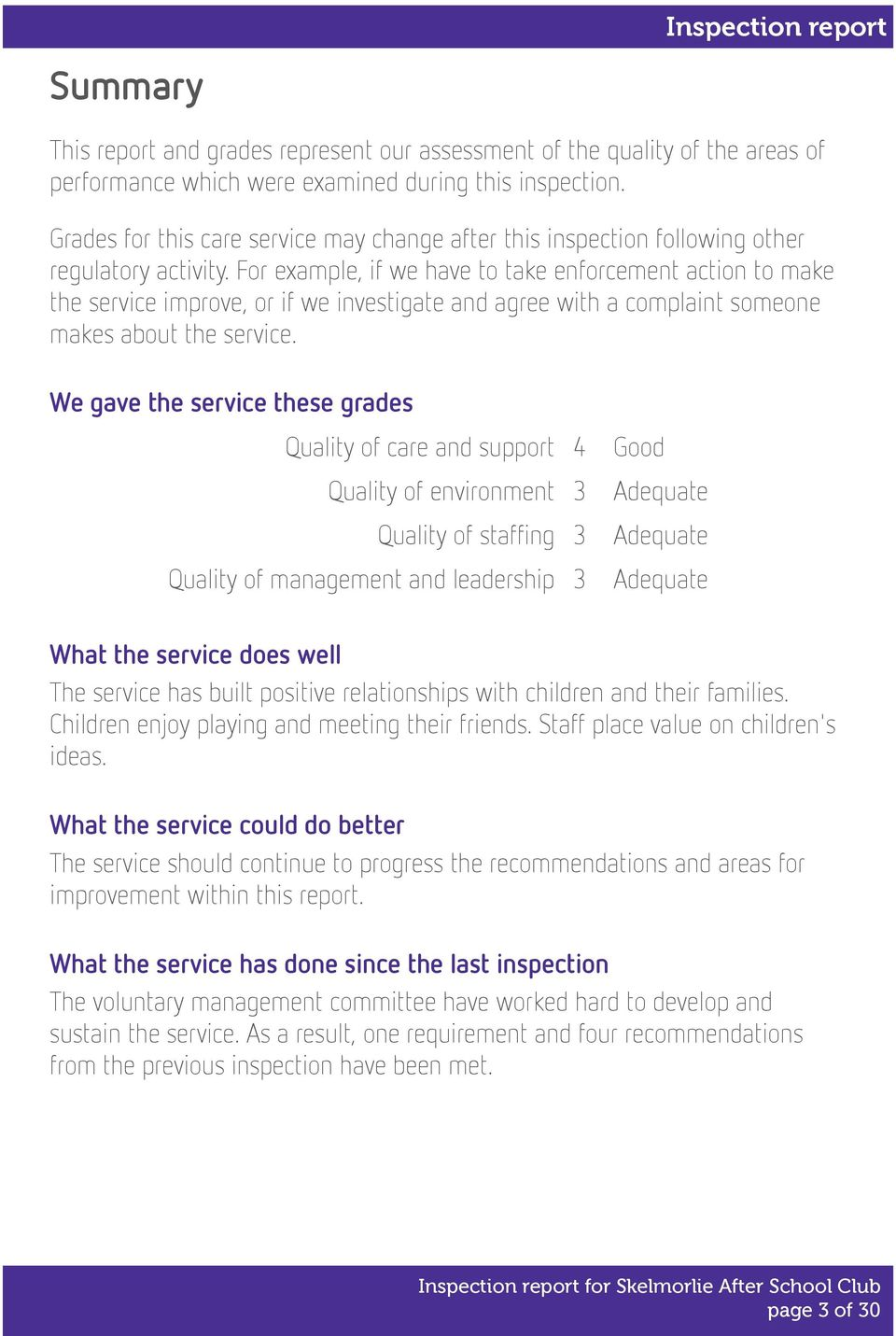 For example, if we have to take enforcement action to make the service improve, or if we investigate and agree with a complaint someone makes about the service.