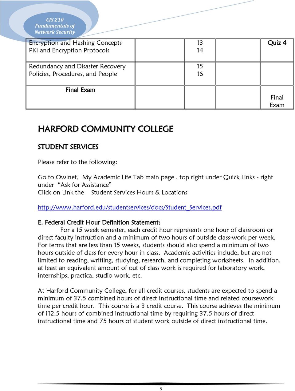 Locations http://www.harford.edu/studentservices/docs/student_services.pdf E.