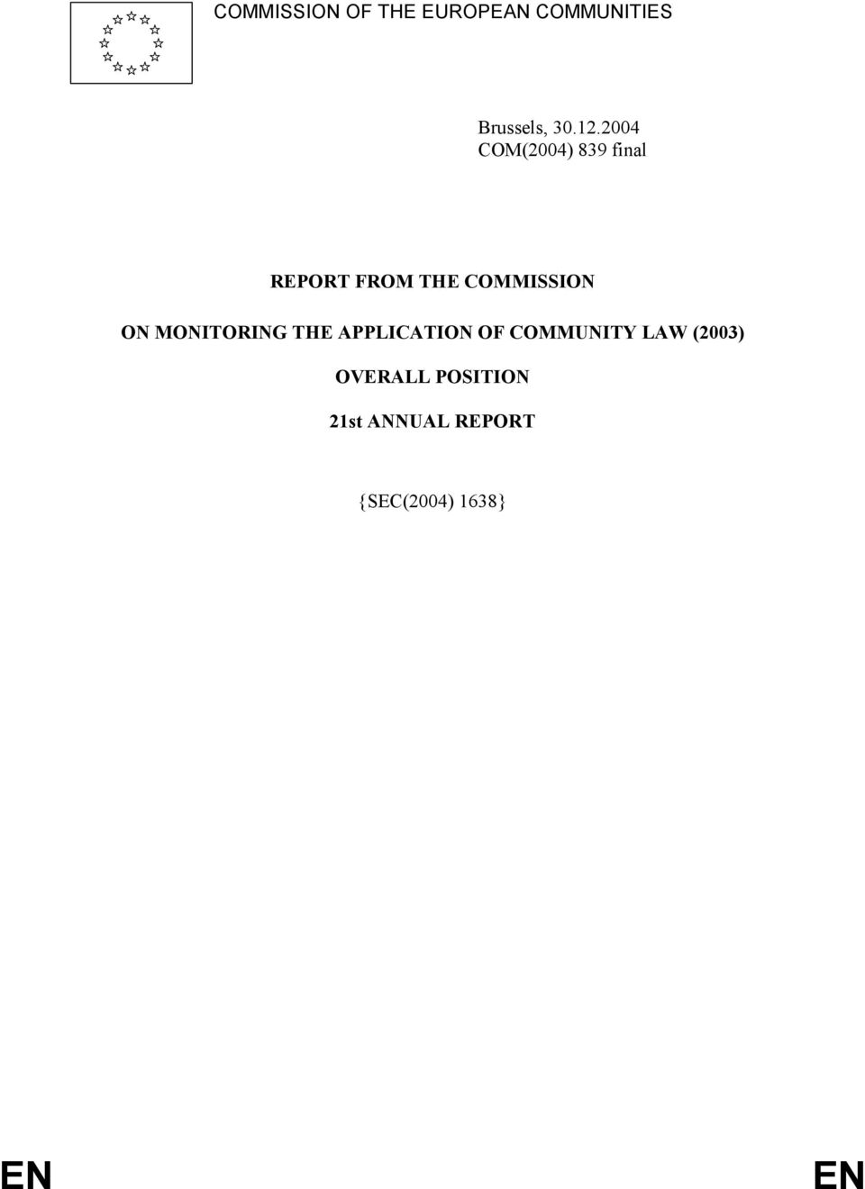 MONITORING THE APPLICATION OF COMMUNITY LAW (2003)