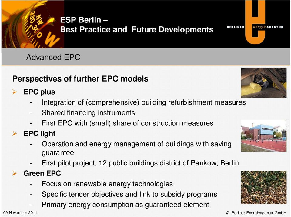 of buildings with saving guarantee - First pilot project, 12 public buildings district of Pankow, Berlin Green EPC - Focus on