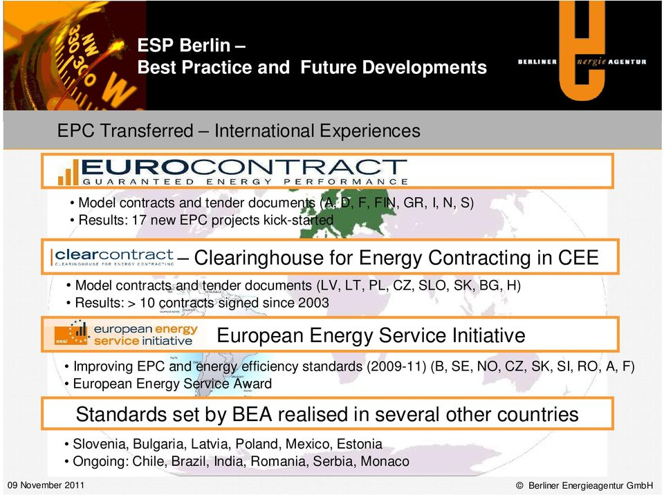 Clearcontract European Energy Service Initiative Improving EPC and energy efficiency standards (2009-11) (B, SE, NO, CZ, SK, SI, RO, A, F) European Energy Service