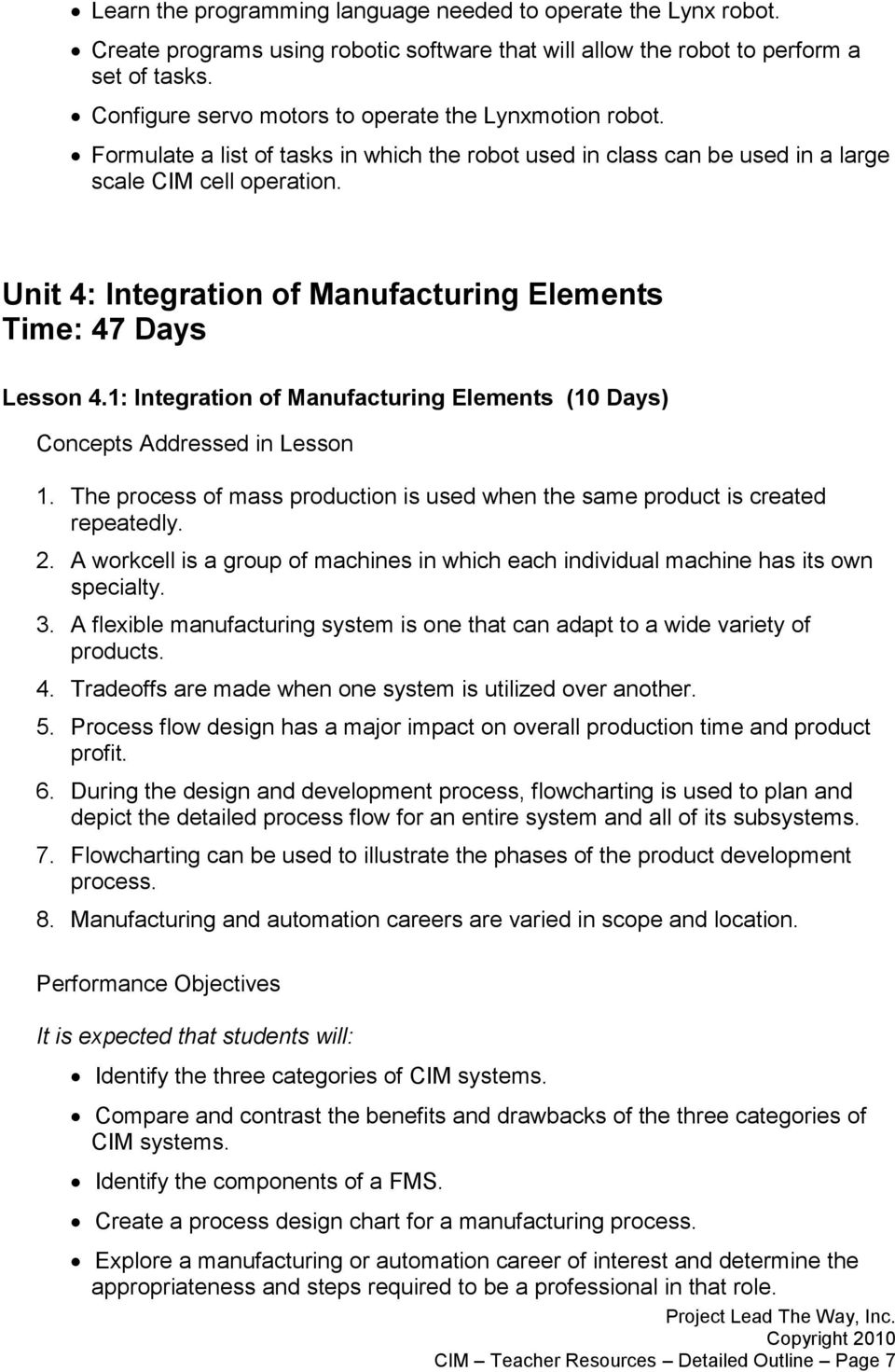 Unit 4: Integration of Manufacturing Elements Time: 47 Days Lesson 4.1: Integration of Manufacturing Elements (10 Days) 1.