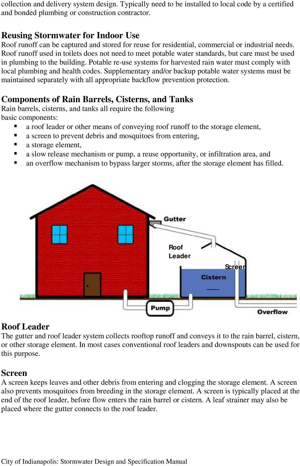 Roof runoff used in toilets does not need to meet potable water standards, but care must be used in plumbing to the building.
