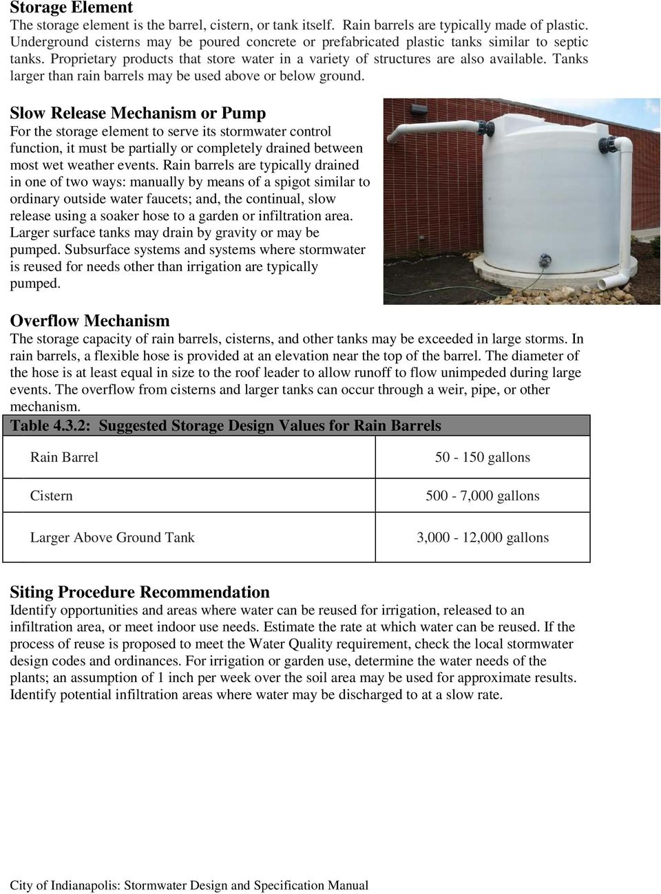 Tanks larger than rain barrels may be used above or below ground.