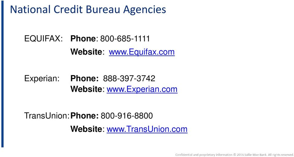 com Experian: Phone: 888-397-3742 Website: www.