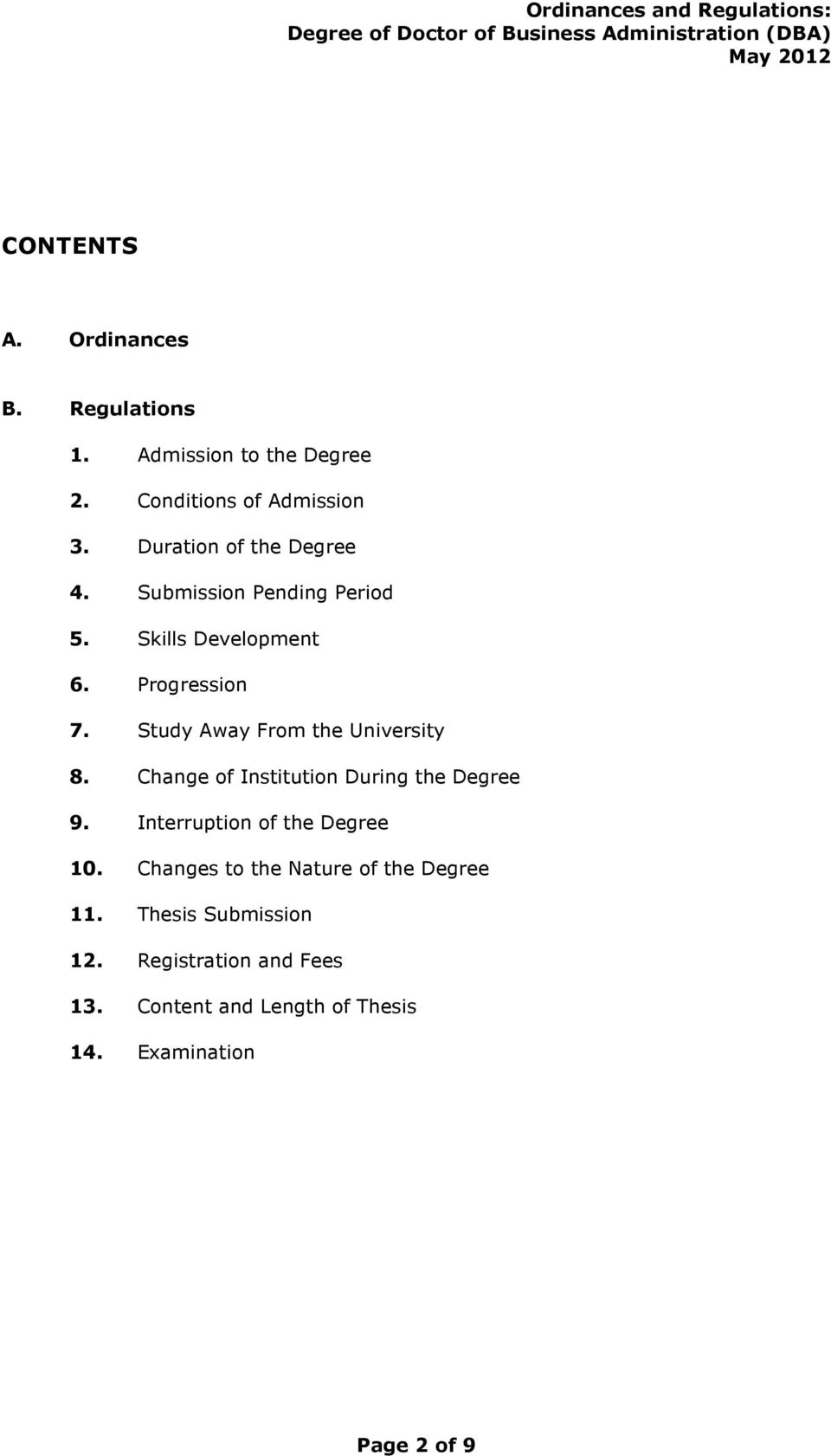 Study Away From the University 8. Change of Institution During the Degree 9. Interruption of the Degree 10.