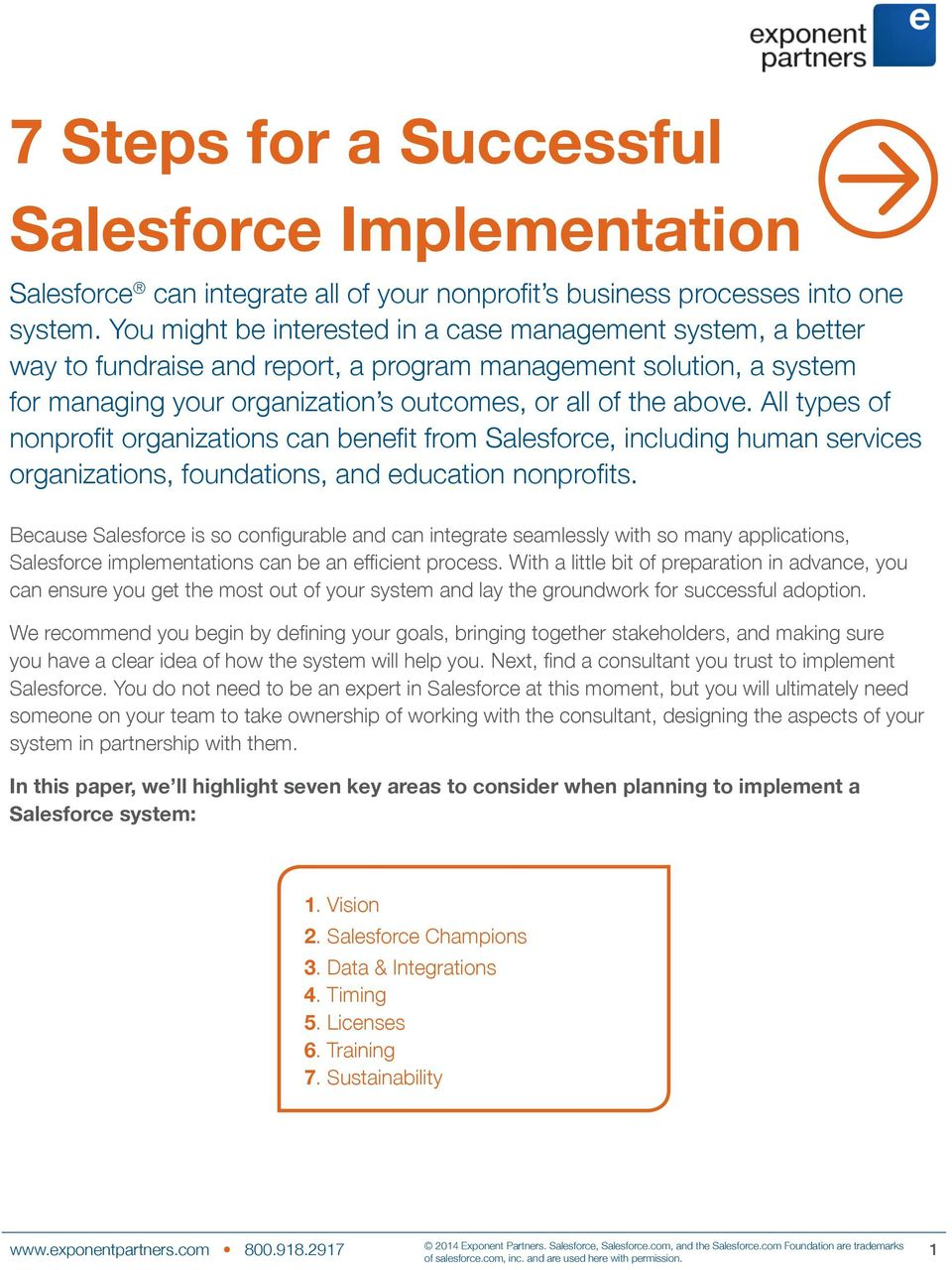 All types of nonprofit organizations can benefit from Salesforce, including human services organizations, foundations, and education nonprofits.