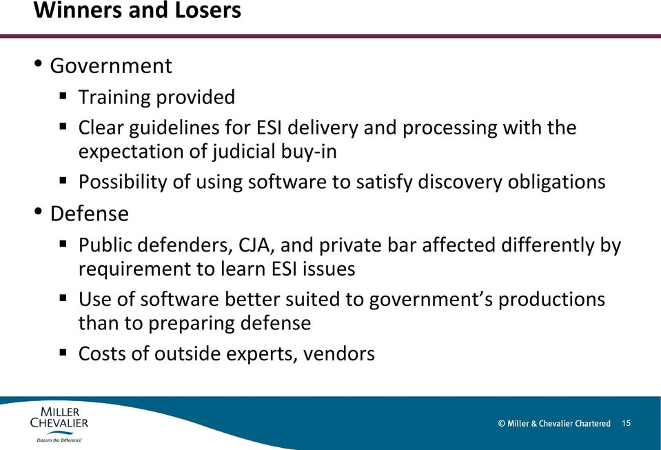 Public defenders, CJA, and private bar affected differently by requirement to learn ESI issues Use of