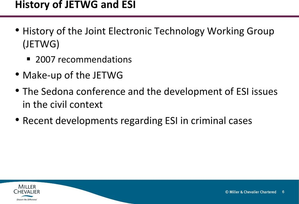 the JETWG The Sedona conference and the development of ESI issues