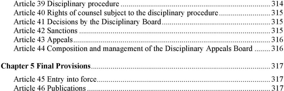 .. 315 Article 41 Decisions by the Disciplinary Board... 315 Article 42 Sanctions.