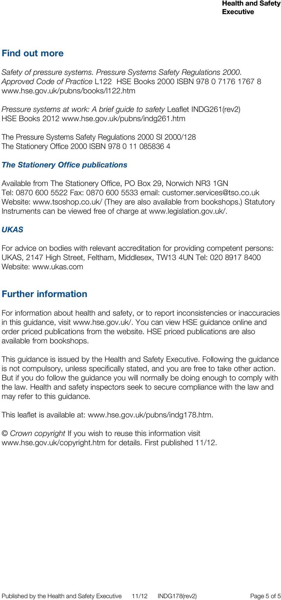 htm The Pressure Systems Safety Regulations 2000 SI 2000/128 The Stationery Office 2000 ISBN 978 0 11 085836 4 The Stationery Office publications Available from The Stationery Office, PO Box 29,