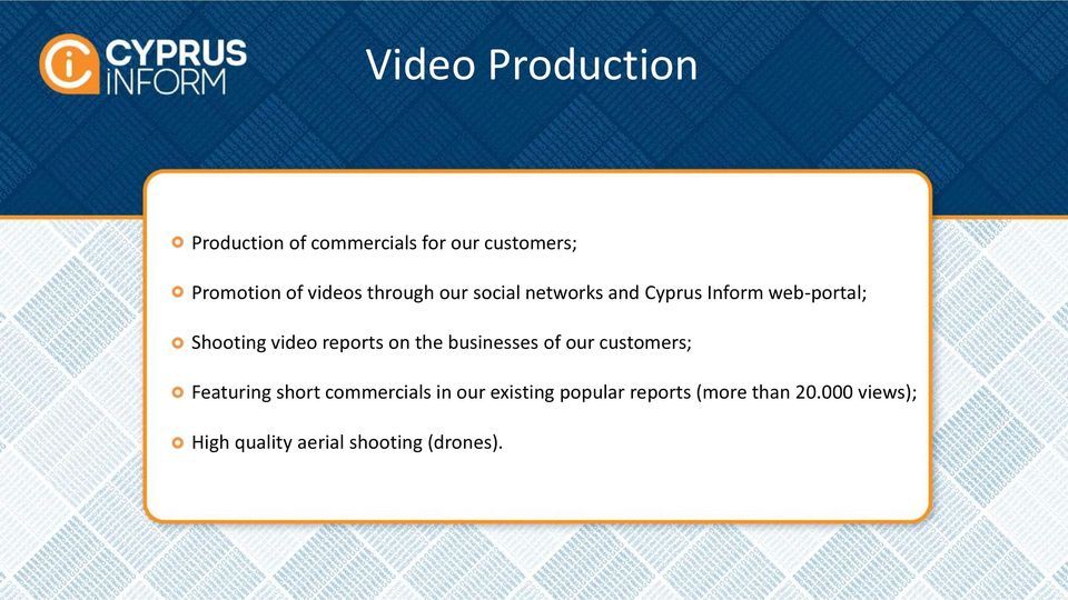 reports on the businesses of our customers; Featuring short commercials in our