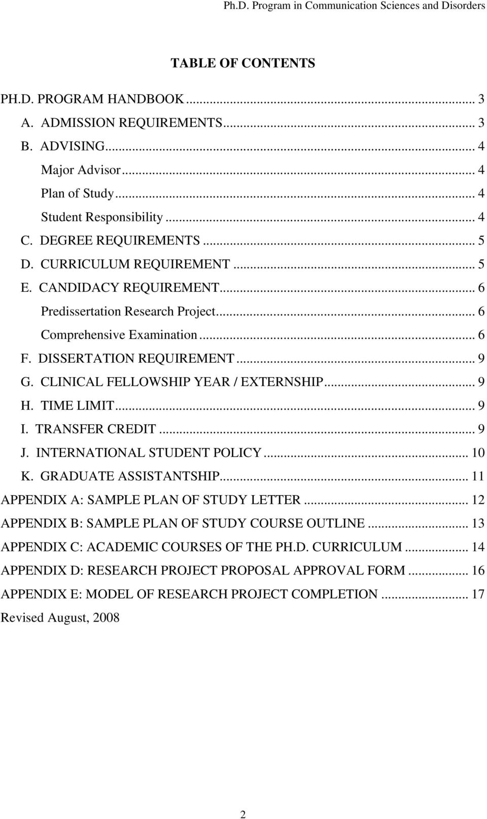 CLINICAL FELLOWSHIP YEAR / EXTERNSHIP... 9 H. TIME LIMIT... 9 I. TRANSFER CREDIT... 9 J. INTERNATIONAL STUDENT POLICY... 10 K. GRADUATE ASSISTANTSHIP... 11 APPENDIX A: SAMPLE PLAN OF STUDY LETTER.
