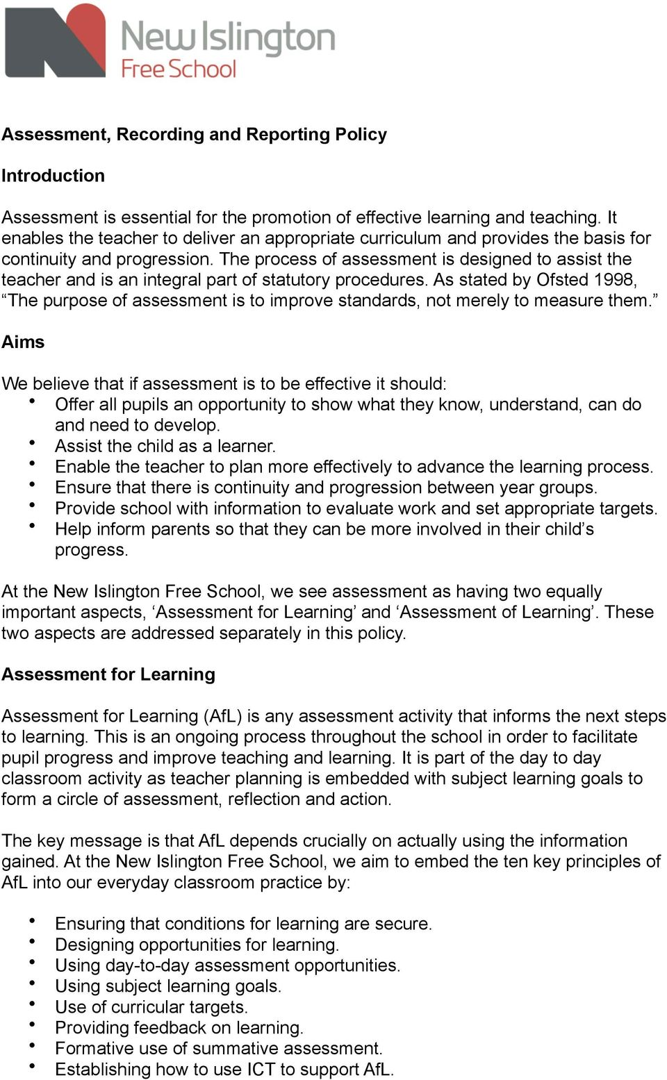 The process of assessment is designed to assist the teacher and is an integral part of statutory procedures.