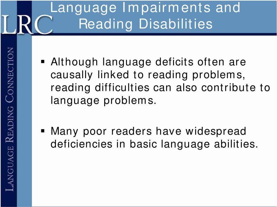 difficulties can also contribute to language problems.