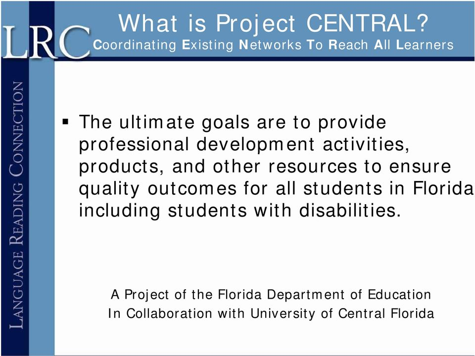professional development activities, products, and other resources to ensure quality outcomes