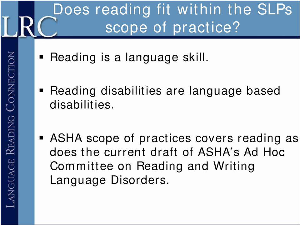 Reading disabilities are language g based disabilities.