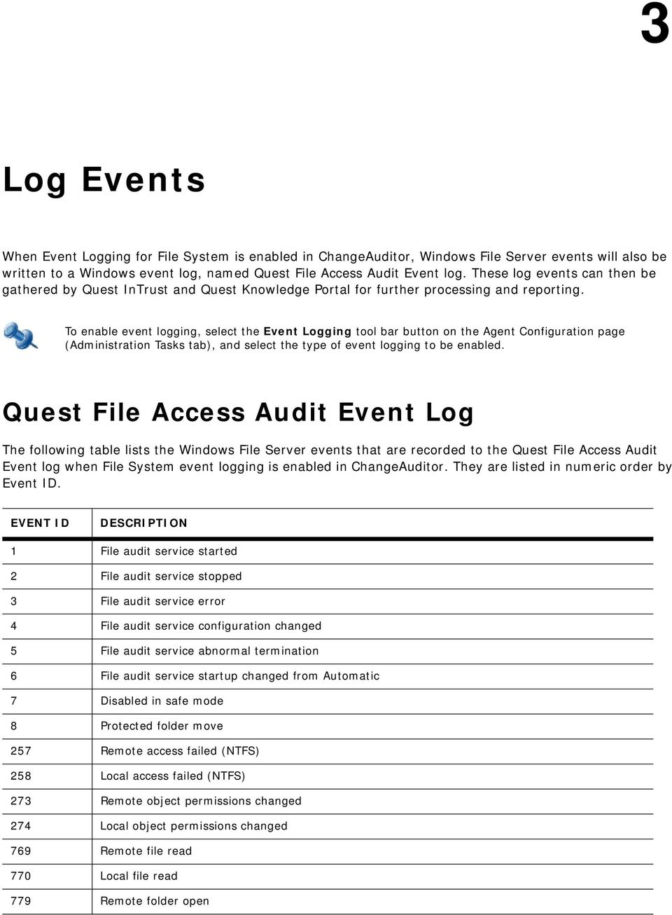 To enable event logging, select the Event Logging tool bar button on the Agent Configuration page (Administration Tasks tab), and select the type of event logging to be enabled.