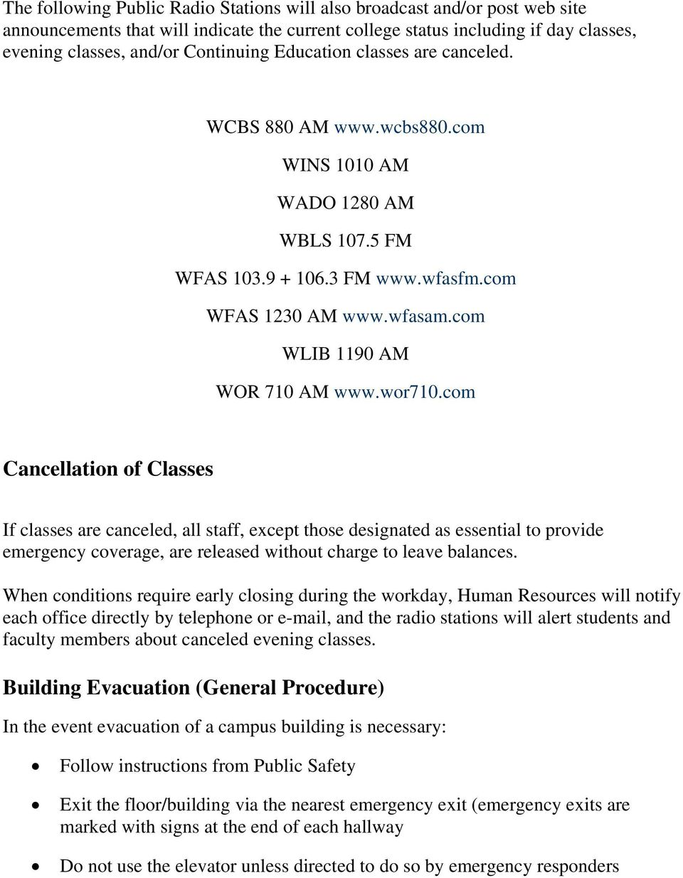 com Cancellation of Classes If classes are canceled, all staff, except those designated as essential to provide emergency coverage, are released without charge to leave balances.