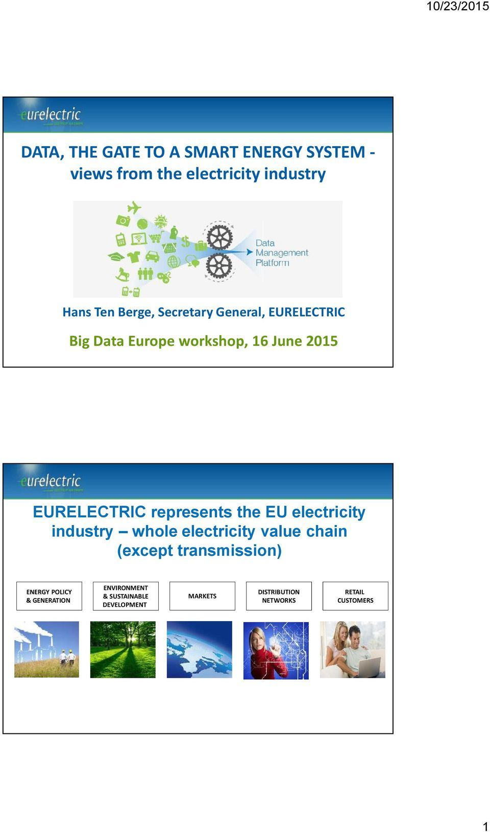 the EU electricity industry whole electricity value chain (except transmission) ENERGY POLICY