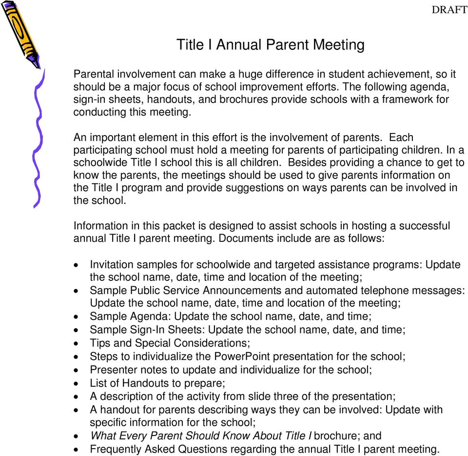 Each participating school must hold a meeting for parents of participating children. In a schoolwide Title I school this is all children.
