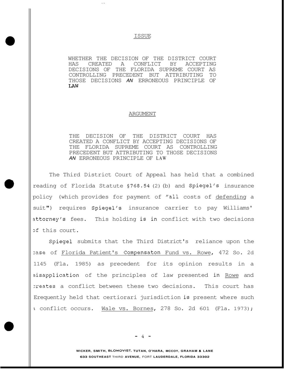 ERRONEOUS PRINCIPLE OF LAW The Third District Court of Appeal has held that a combined reading of Florida Statute 5768.