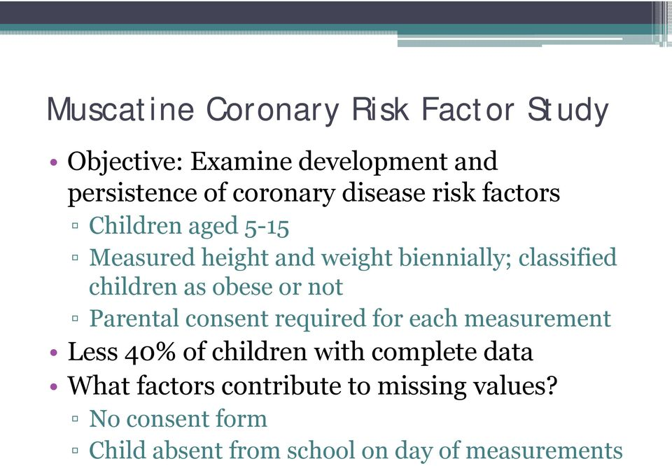 as obese or not Parental consent required for each measurement Less 40% of children with complete