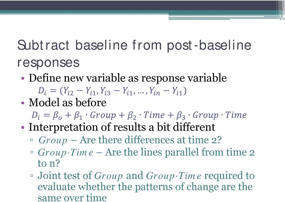 differences at time 2? Group Time Are the lines parallel from time 2 to n?