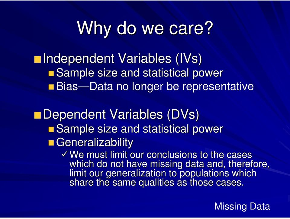 representative Dependent Variables (DVs( DVs) Sample size and statistical power Generalizability
