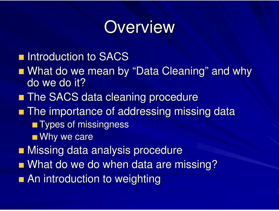 The SACS data cleaning procedure The importance of addressing missing