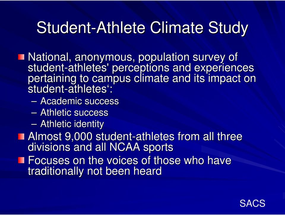 athletes : Academic success Athletic success Athletic identity Almost 9,000 student-athletes from