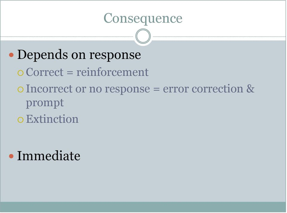 Incorrect or no response = error