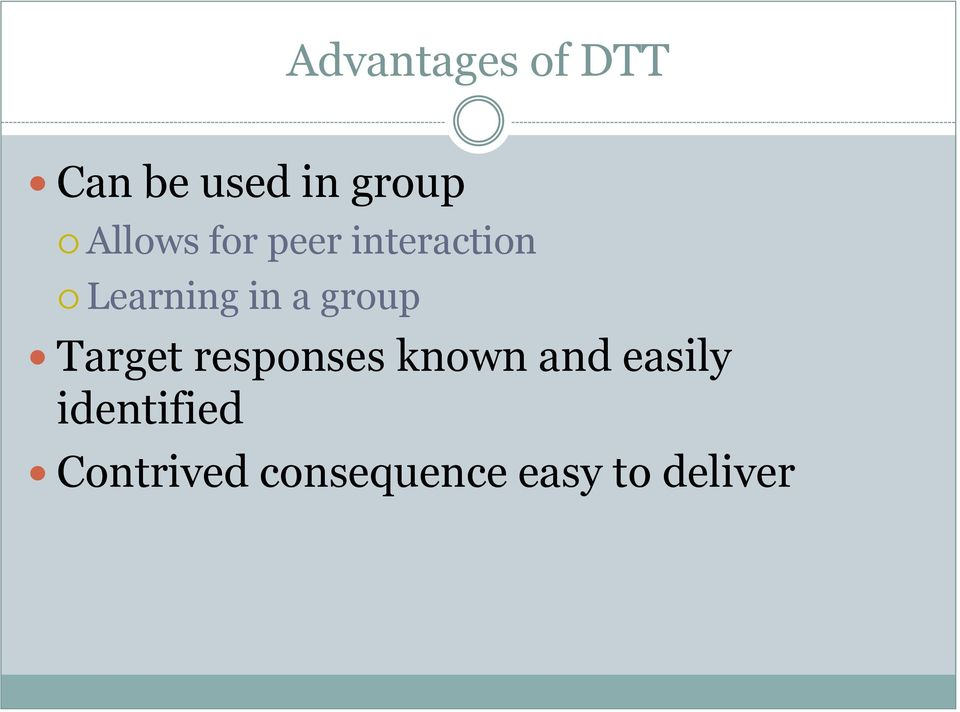group Target responses known and easily