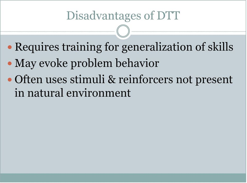 problem behavior Often uses stimuli &