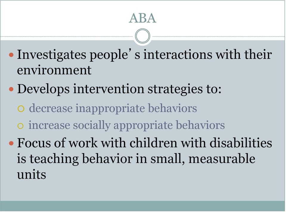 behaviors increase socially appropriate behaviors Focus of work