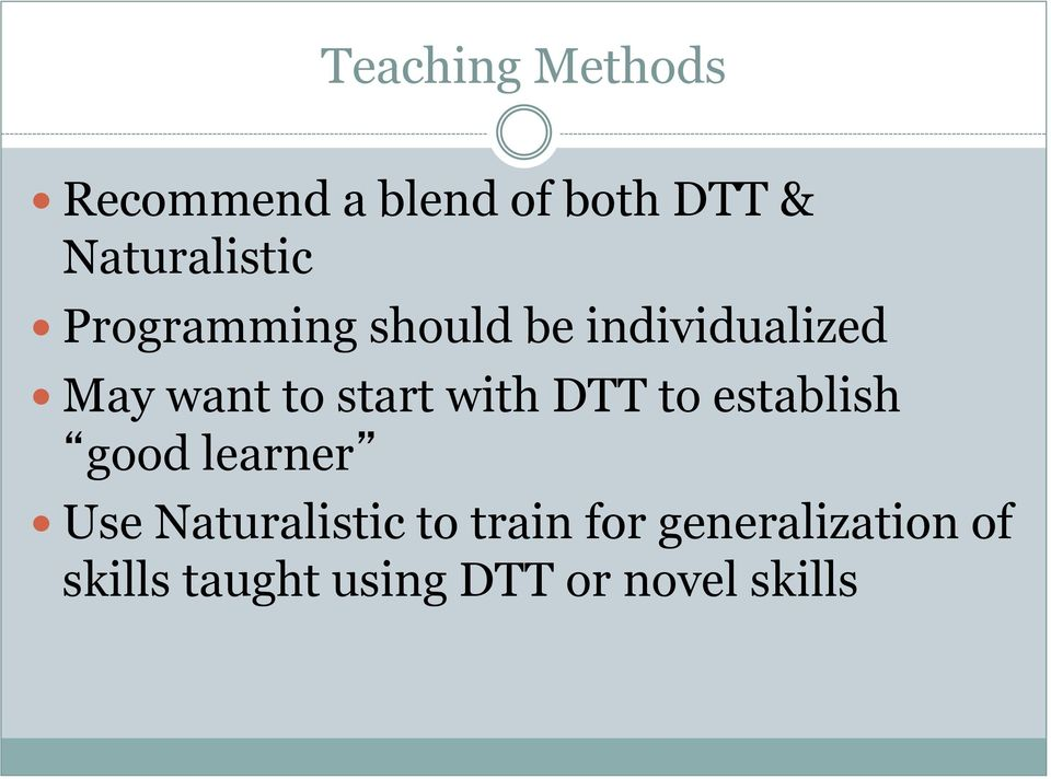 to start with DTT to establish good learner Use