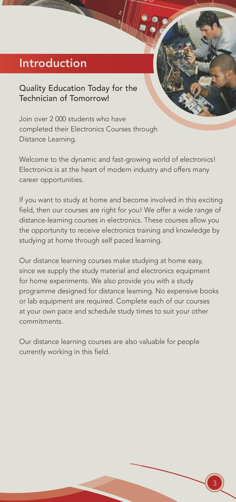 If you want to study at home and become involved in this exciting field, then our courses are right for you! We offer a wide range of distance-learning courses in electronics.