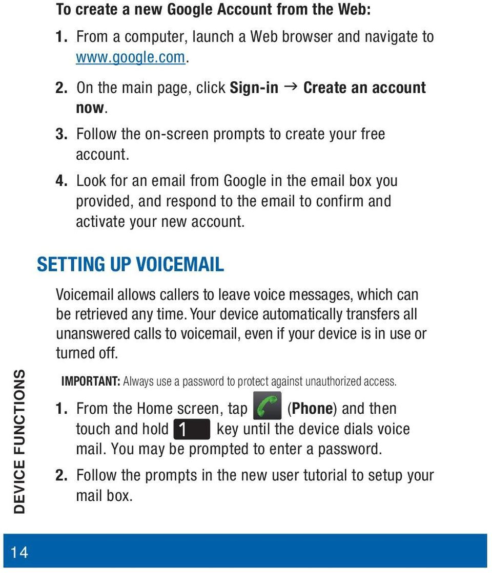 SETTING UP VOICEMAIL Voicemail allows callers to leave voice messages, which can be retrieved any time.