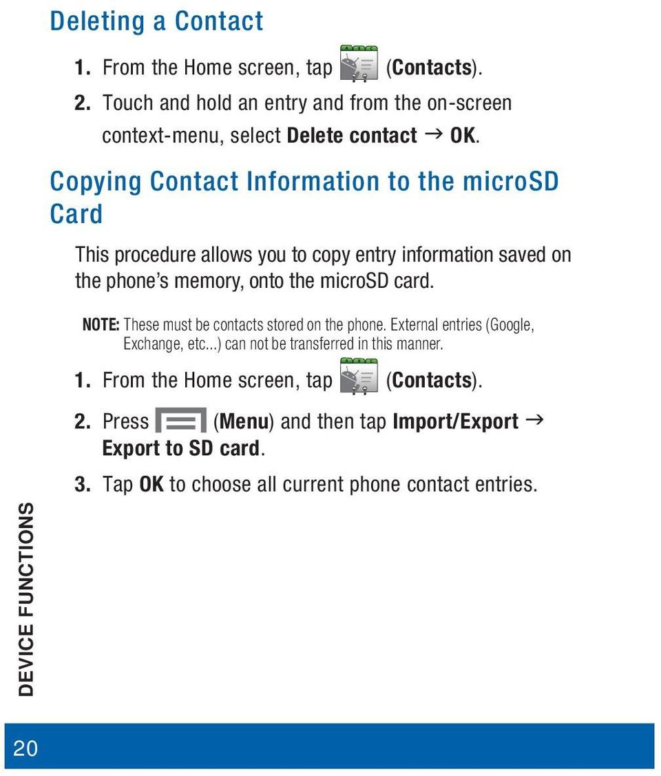 Copying Contact Information to the microsd Card This procedure allows you to copy entry information saved on the phone s memory, onto the microsd