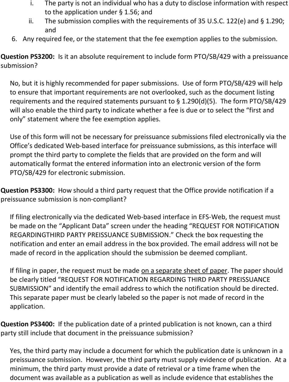 Question PS3200: Is it an absolute requirement to include form PTO/SB/429 with a preissuance submission? No, but it is highly recommended for paper submissions.