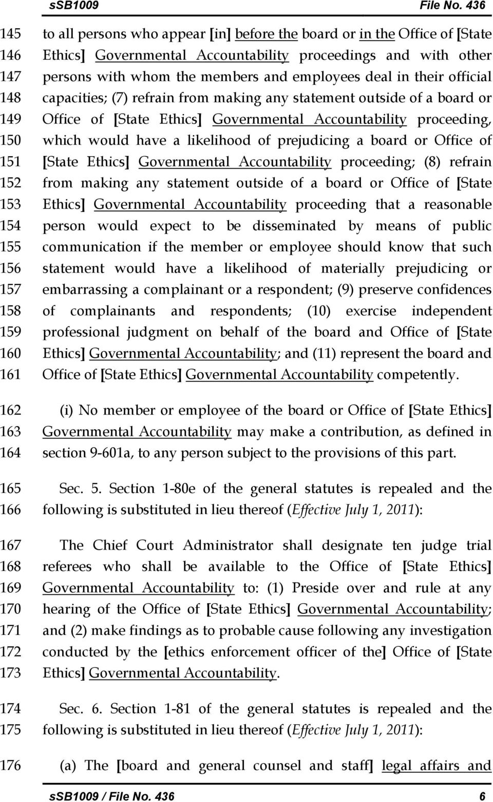 board or Office of [State Ethics] Governmental Accountability proceeding, which would have a likelihood of prejudicing a board or Office of [State Ethics] Governmental Accountability proceeding; (8)