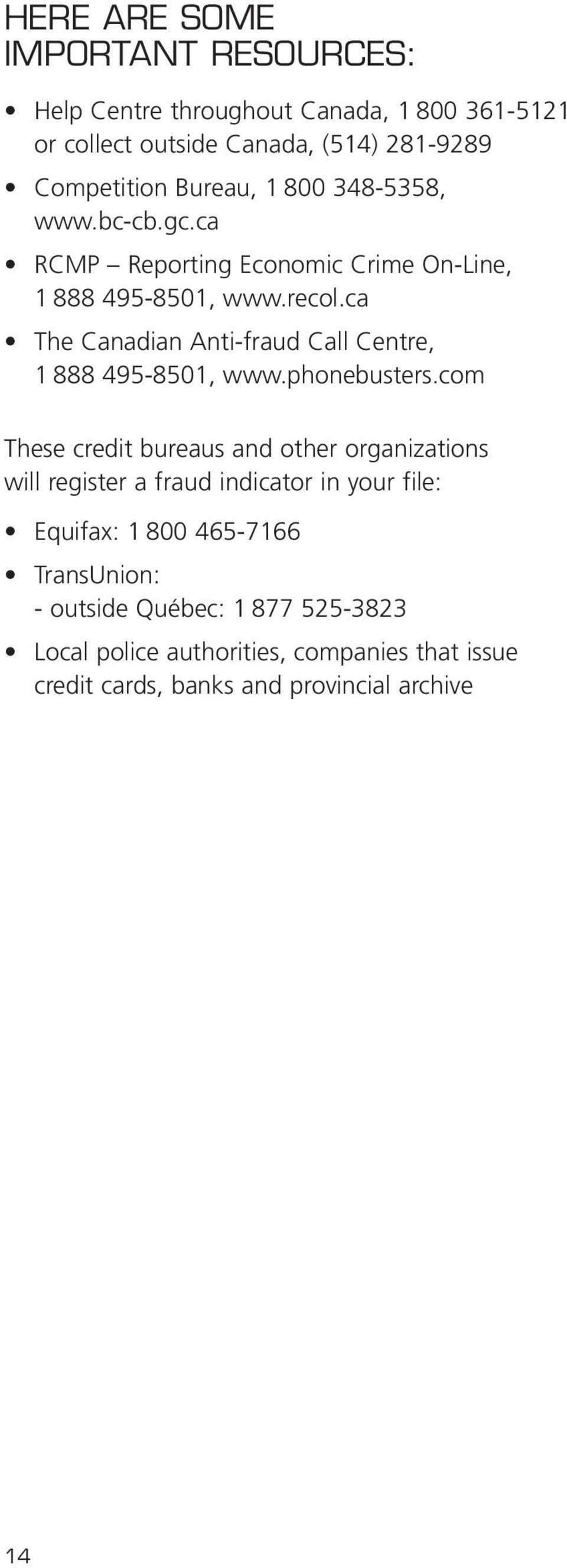 ca The Canadian Anti-fraud Call Centre, 1 888 495-8501, www.phonebusters.
