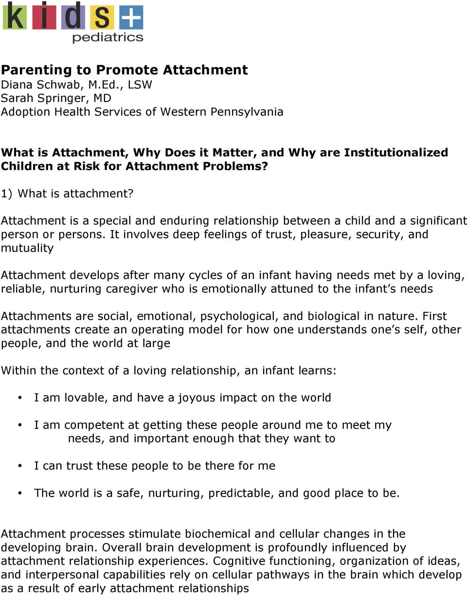 1) What is attachment? Attachment is a special and enduring relationship between a child and a significant person or persons.