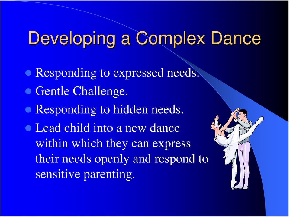 Lead child into a new dance within which they can