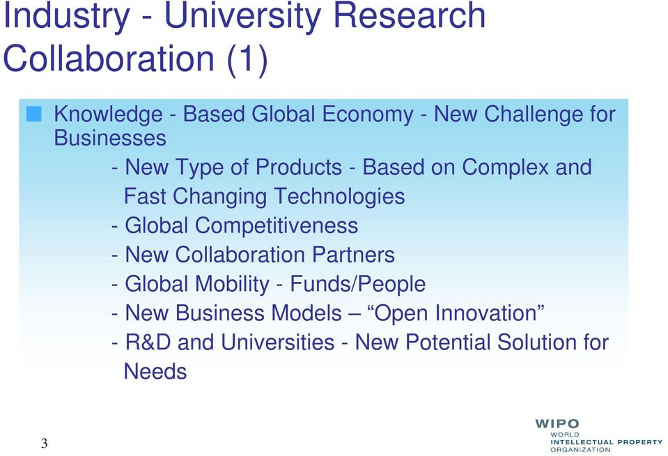 Technologies - Global Competitiveness - New Collaboration Partners - Global Mobility -
