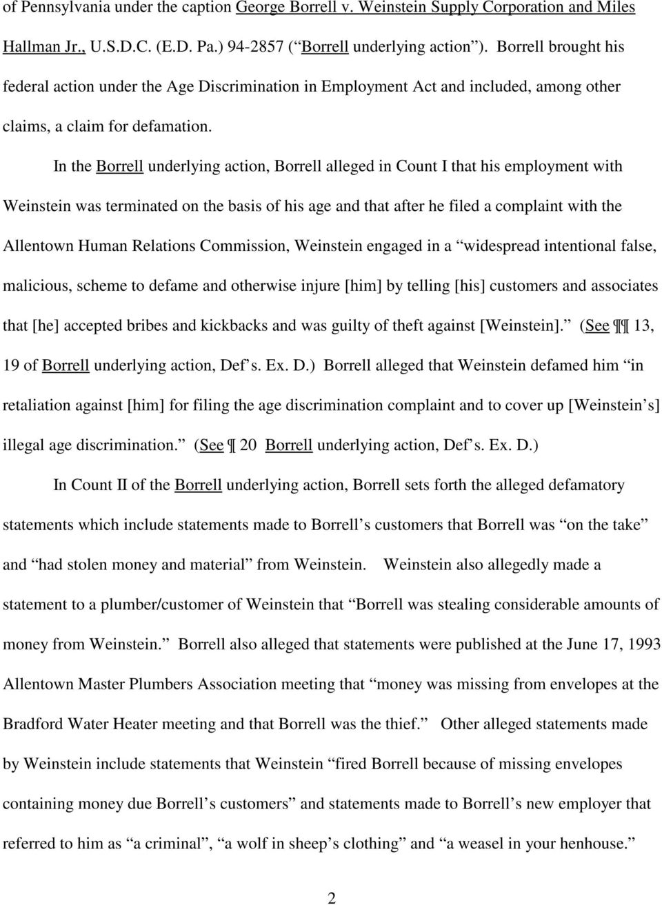 In the Borrell underlying action, Borrell alleged in Count I that his employment with Weinstein was terminated on the basis of his age and that after he filed a complaint with the Allentown Human