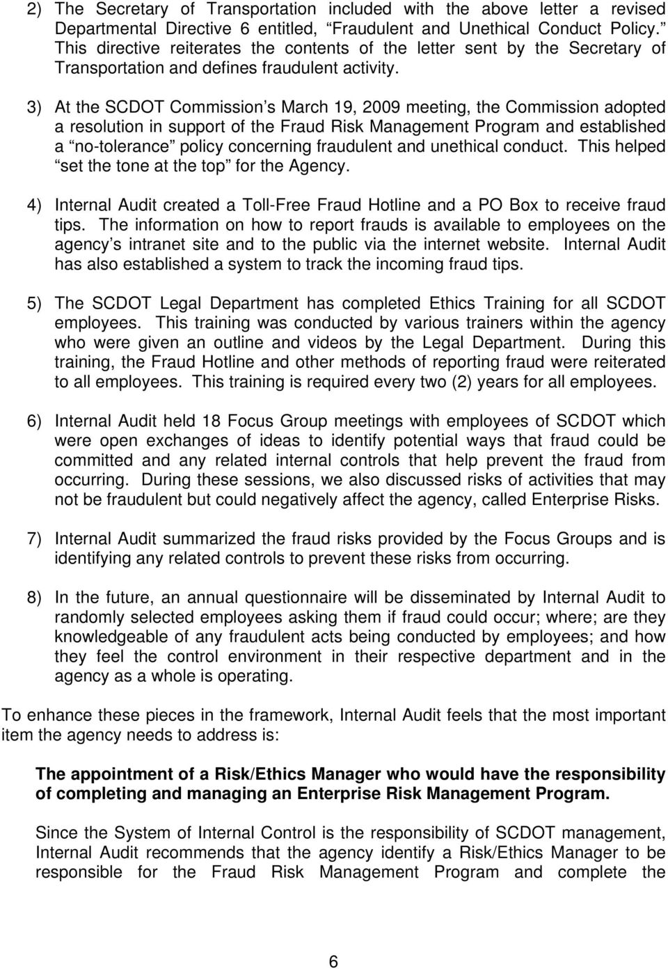 3) At the SCDOT Commission s March 19, 2009 meeting, the Commission adopted a resolution in support of the Fraud Risk Management Program and established a no-tolerance policy concerning fraudulent