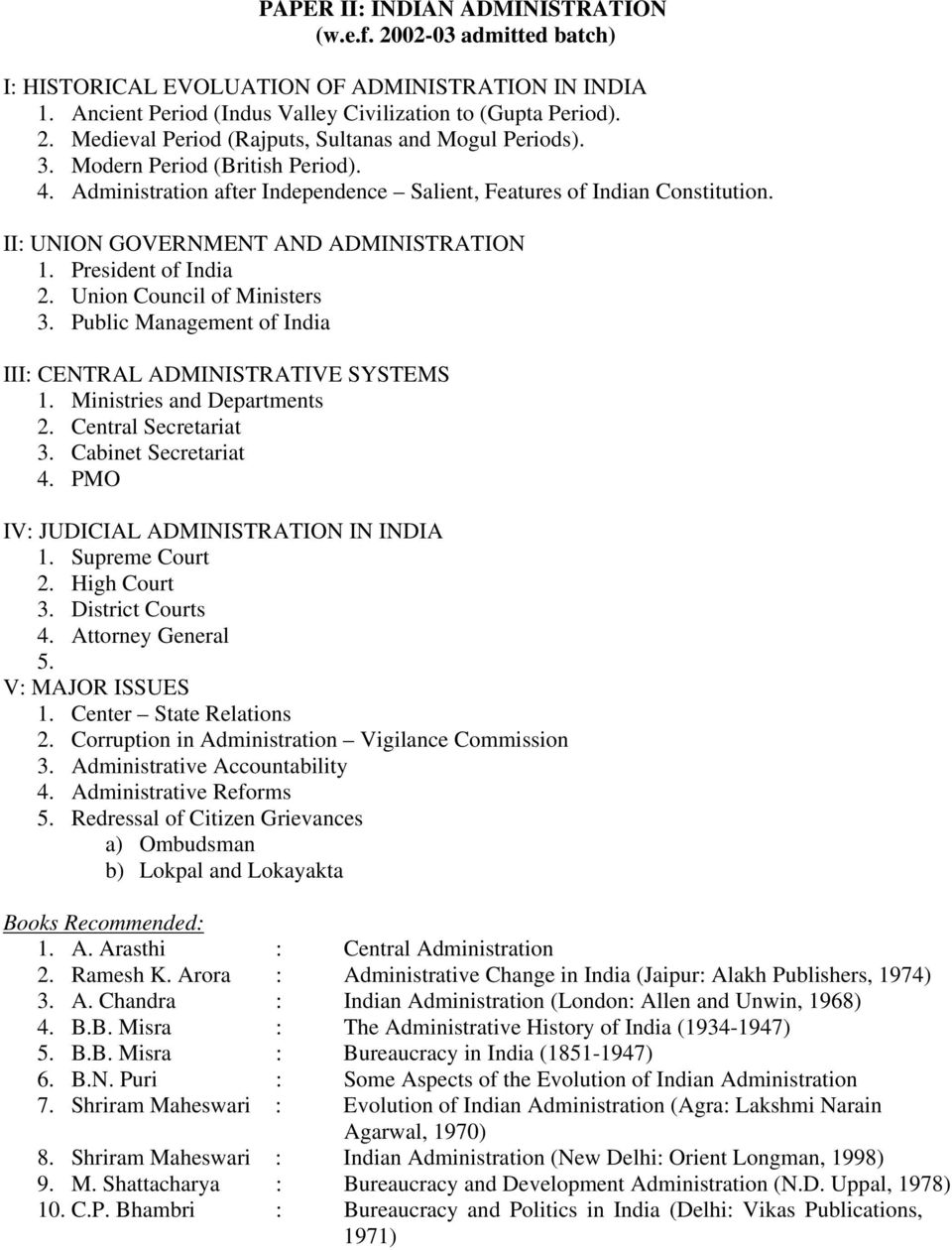 Union Council of Ministers 3. Public Management of India III: CENTRAL ADMINISTRATIVE SYSTEMS 1. Ministries and Departments 2. Central Secretariat 3. Cabinet Secretariat 4.