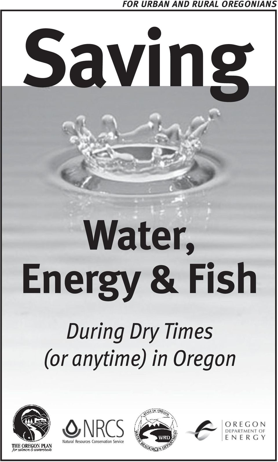 Dry Times (or anytime) in Oregon